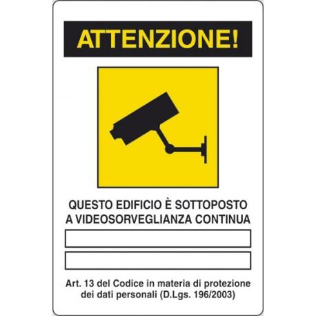 Cartello indicazione area videosorvegliata edificio capannone abitazione condominio